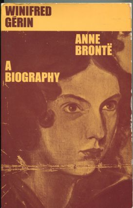 Anne Bronte; a biography. Winifred Gerin
