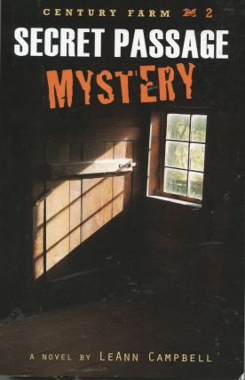 Secret Passage Mystery; Century Farm 2. LeAnn Campbell