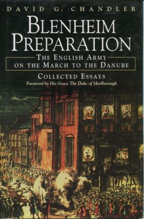 Blenheim Preparation: The English Army on the march to the Danube; collected essays. David G....