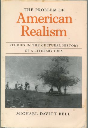The Problem of American Realism; studies in the cultural history of a literary idea. Michael...
