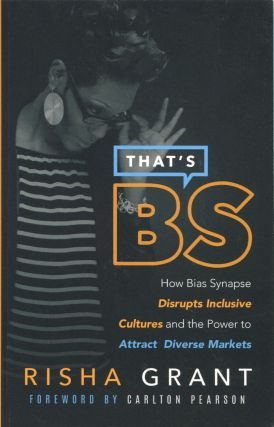 That's BS; how bias synapse disrupts inclusive cultures and the power to attract diverse markets....