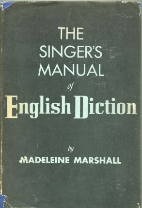 The Singer's Manual of English Diction. Madeleine Marshall