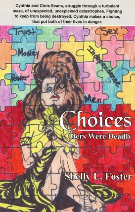 Choices; Hers Were Deadly. Shelly L. Foster